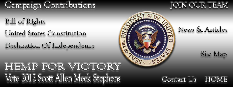 Hemp for Victory 2012 VOTE for Scott Allen Meek Stephens for President of the United States of America
